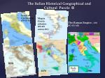 the italian historical geographical and cultural puzzle