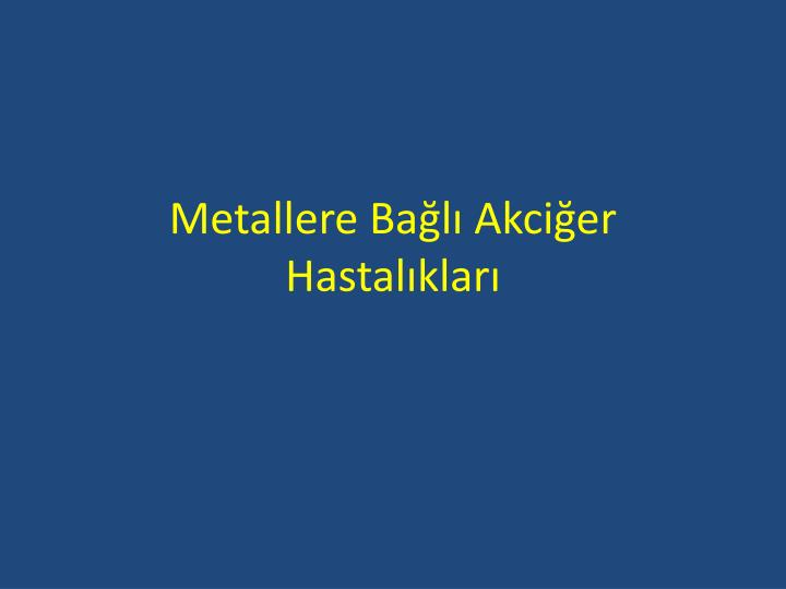 Metallere Bağlı Akciğer Hastalıkları