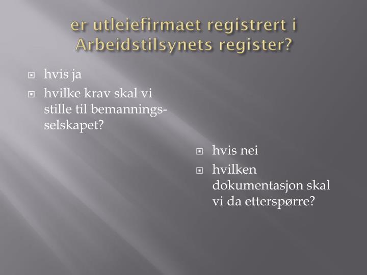 er utleiefirmaet registrert i Arbeidstilsynets register?