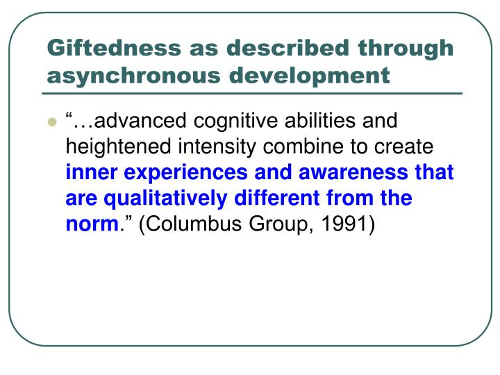 Giftedness as described through asynchronous development