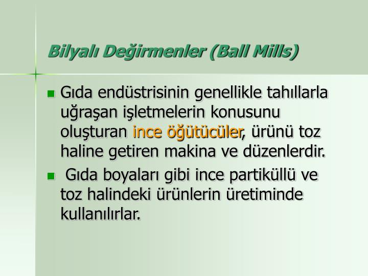 Bilyalı Değirmenler (Ball Mills)
