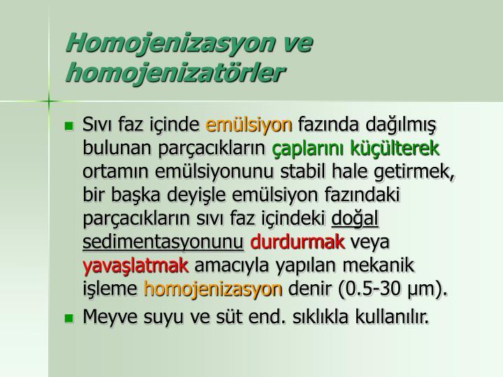 Homojenizasyon ve homojenizatörler