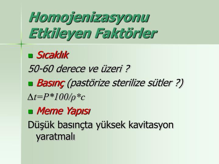 Homojenizasyonu Etkileyen Faktörler