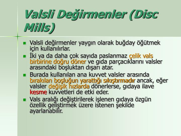 Valsli Değirmenler (Disc Mills)
