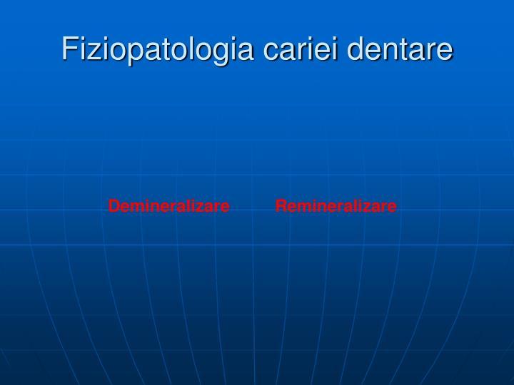 Fiziopatologia cariei dentare