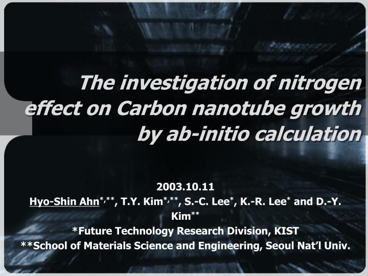 The investigation of nitrogen effect on Carbon nanotube growth by ab-initio calculation