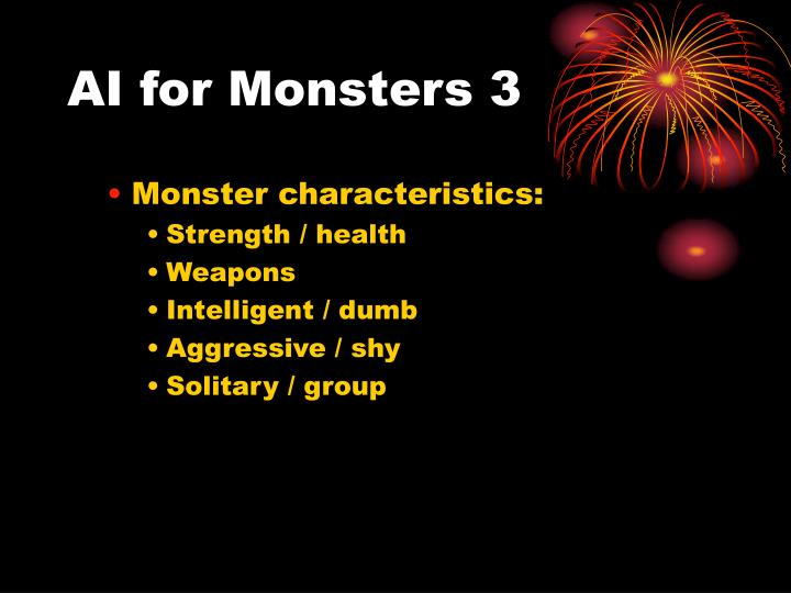 AI for Monsters 3