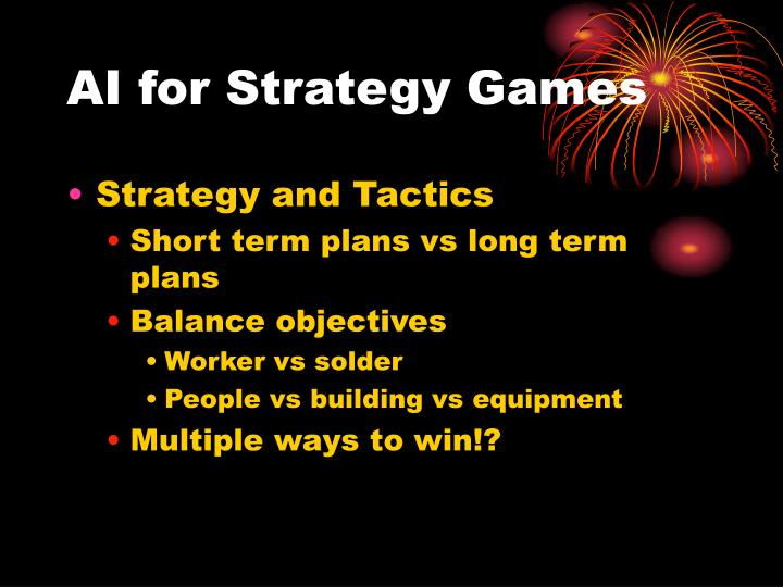 AI for Strategy Games