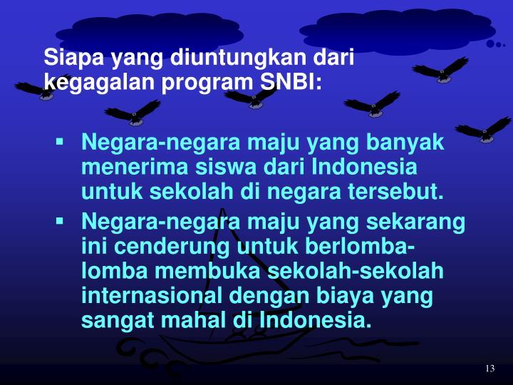 Siapa yang diuntungkan dari kegagalan program SNBI: