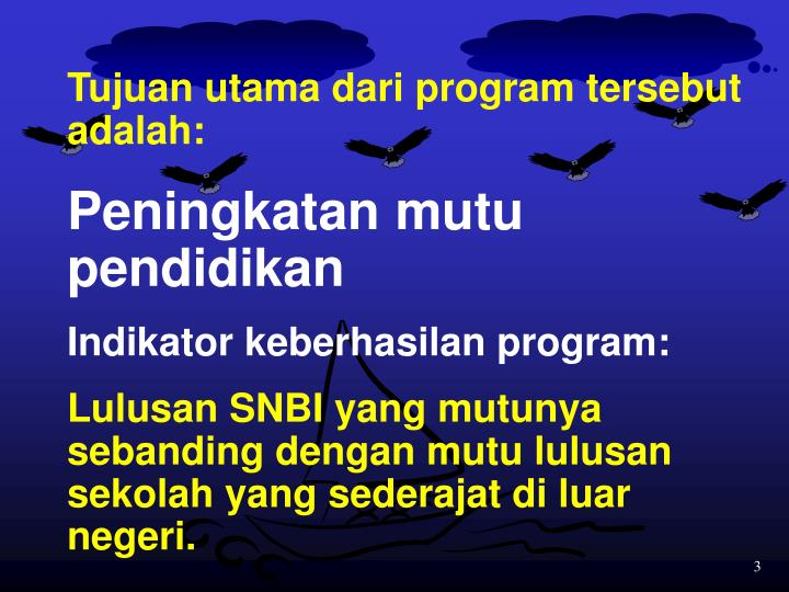 Tujuan utama dari program tersebut adalah: