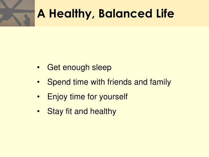 A Healthy, Balanced Life