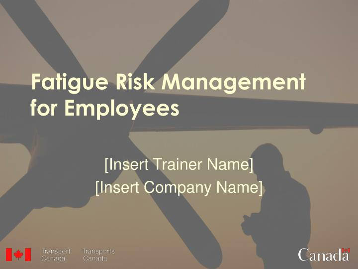 Fatigue risk management for employees