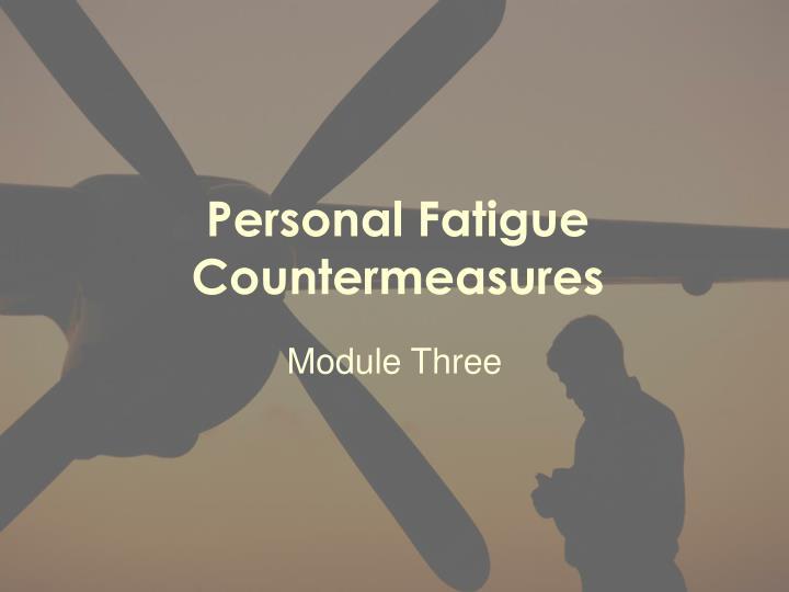 Personal Fatigue Countermeasures