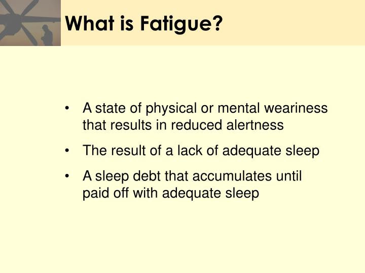 What is Fatigue?