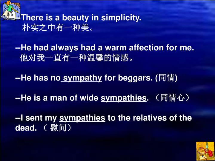 --There is a beauty in simplicity.