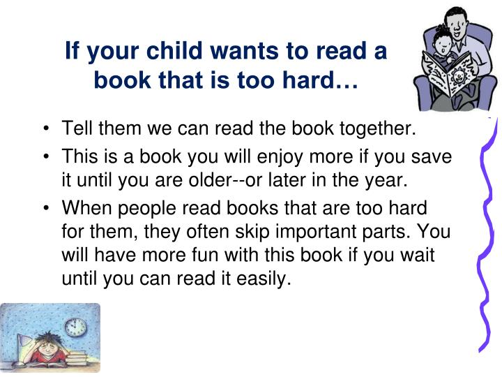 If your child wants to read a book that is too hard…