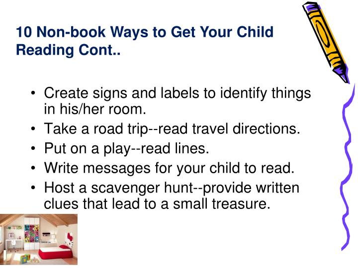 10 Non-book Ways to Get Your Child Reading Cont..