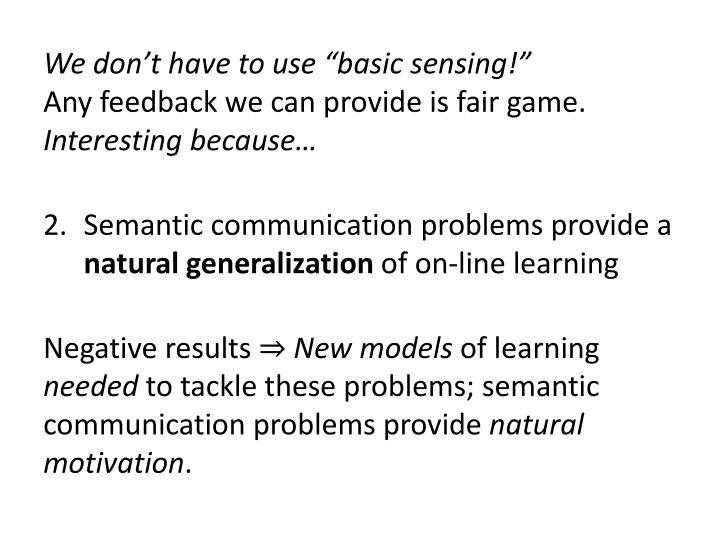 "We don't have to use ""basic sensing!"""