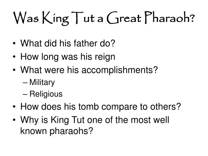 Was King Tut a Great Pharaoh?