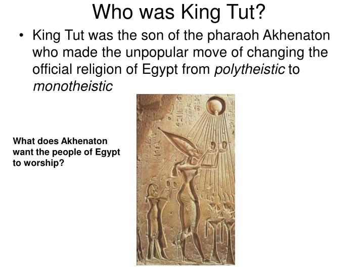 Who was king tut