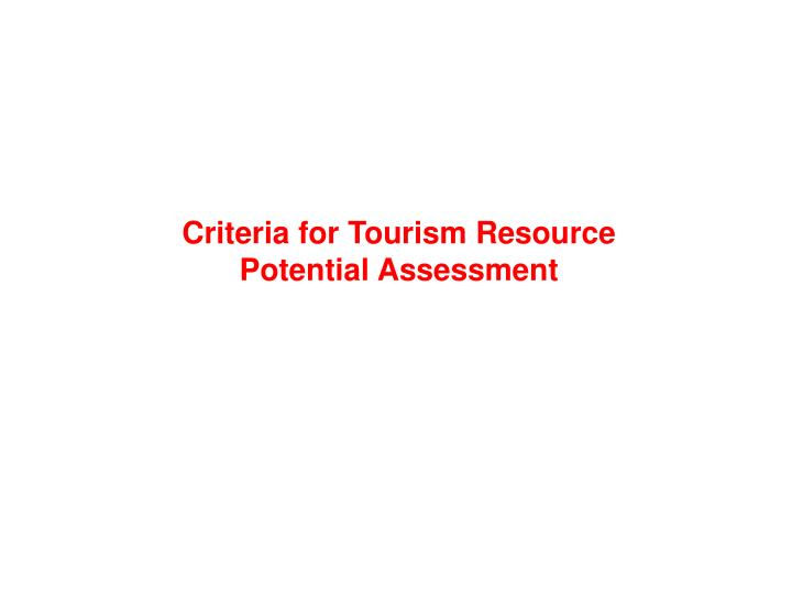 Criteria for Tourism Resource Potential Assessment