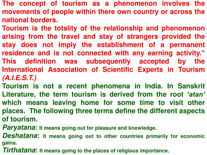 The concept of tourism as a phenomenon involves the movements of people within there own country or ...