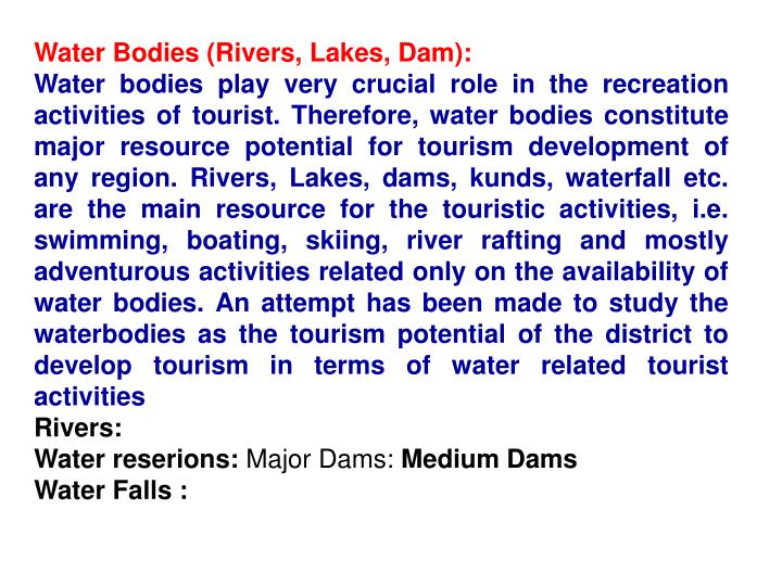 Water Bodies (Rivers, Lakes, Dam):