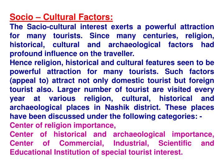 Socio – Cultural Factors: