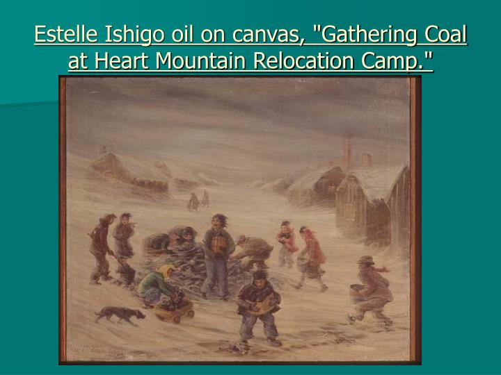 "Estelle Ishigo oil on canvas, ""Gathering Coal at Heart Mountain Relocation Camp."""
