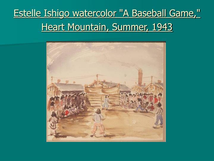 """Estelle Ishigo watercolor """"A Baseball Game,"""" Heart Mountain, Summer, 1943"""