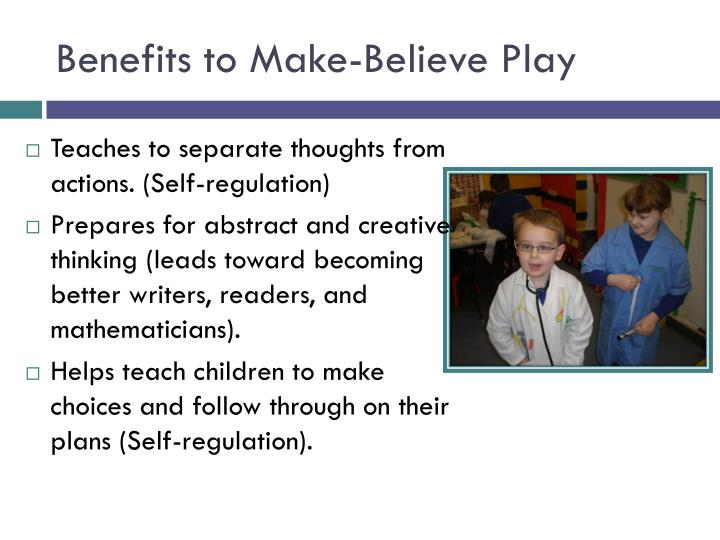 Benefits to Make-Believe Play