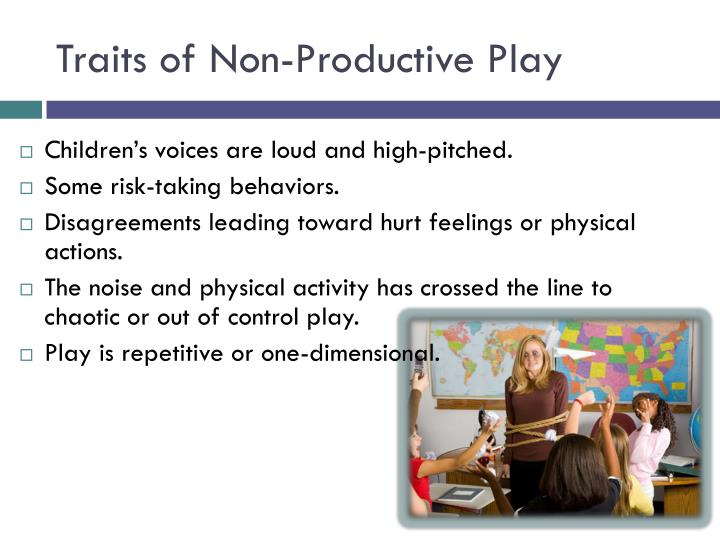 Traits of Non-Productive Play