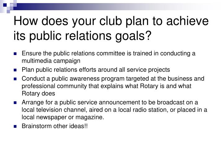 How does your club plan to achieve its public relations goals?