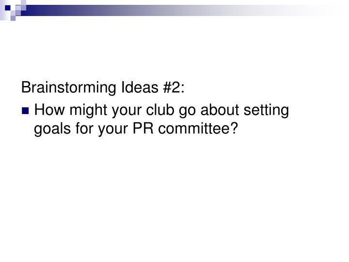 Brainstorming Ideas #2:
