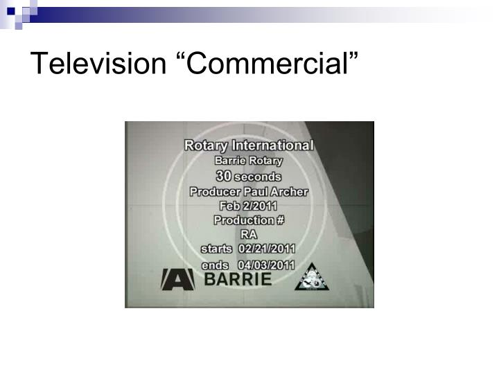 """Television """"Commercial"""""""