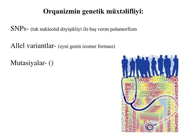 Orqanizmin genetik müxtəlifliyi: