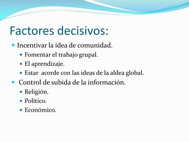 Factores decisivos: