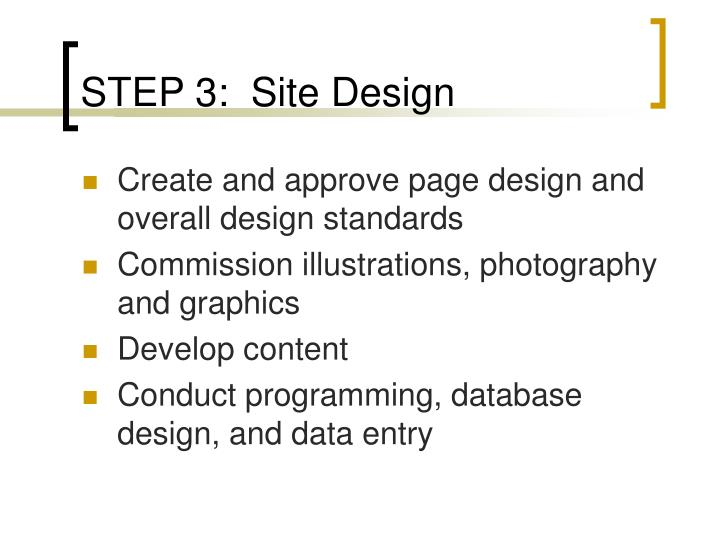 STEP 3:  Site Design