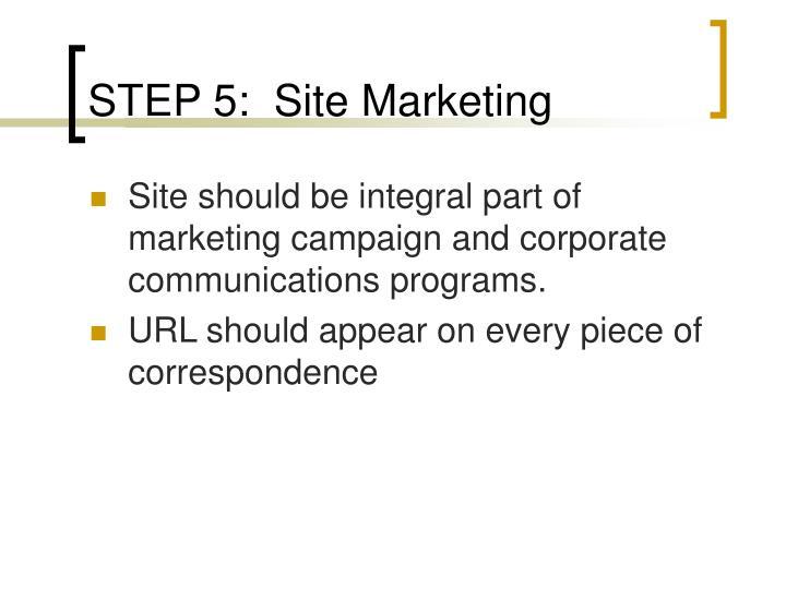 STEP 5:  Site Marketing