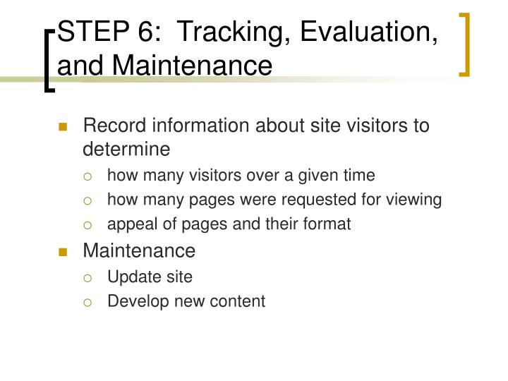 STEP 6:  Tracking, Evaluation, and Maintenance