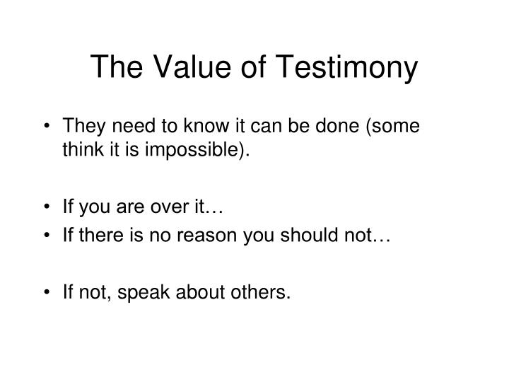 The Value of Testimony