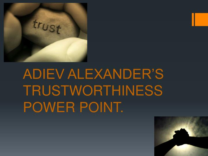 Adiev alexander s trustworthiness power point