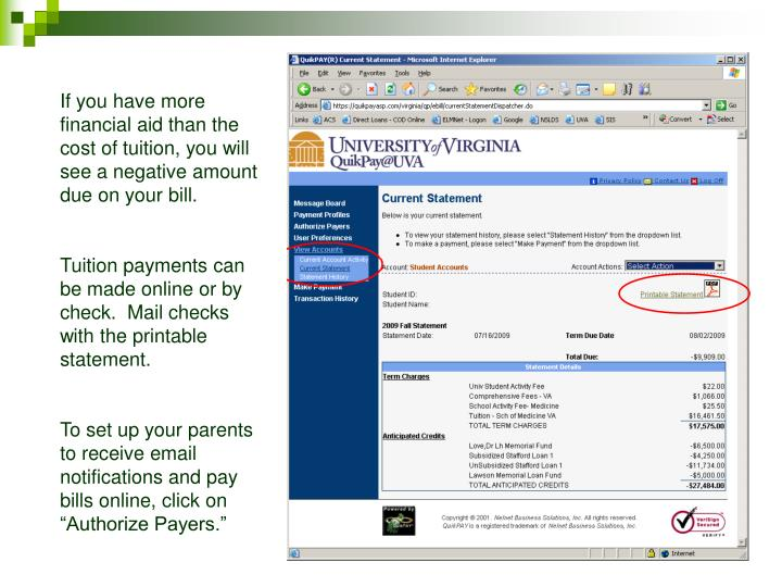 If you have more financial aid than the cost of tuition, you will see a negative amount due on your bill.