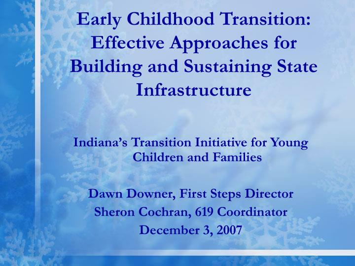 Early childhood transition effective approaches for building and sustaining state infrastructure