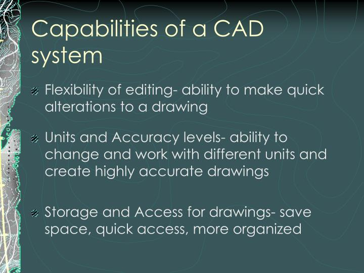 Capabilities of a CAD system