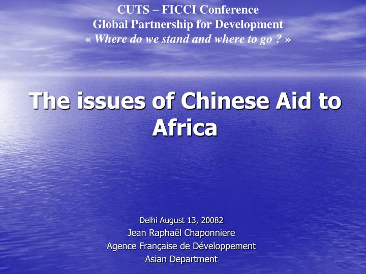 The issues of chinese aid to africa