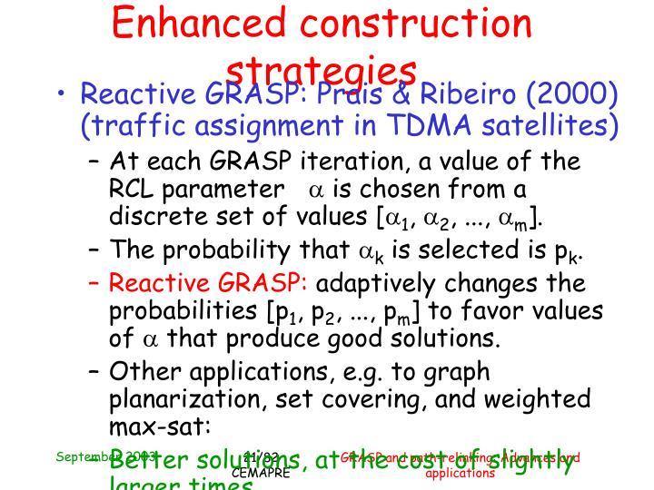Enhanced construction strategies