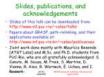 slides publications and acknowledgements