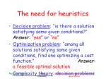 the need for heuristics