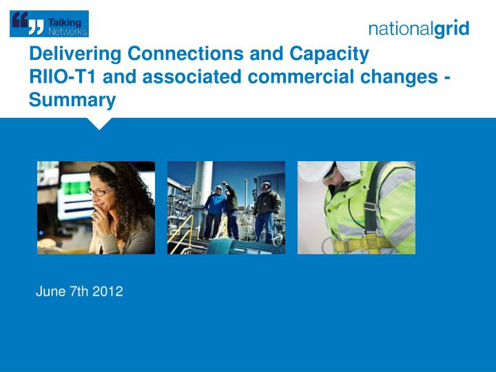 Delivering connections and capacity riio t1 and associated commercial changes summary